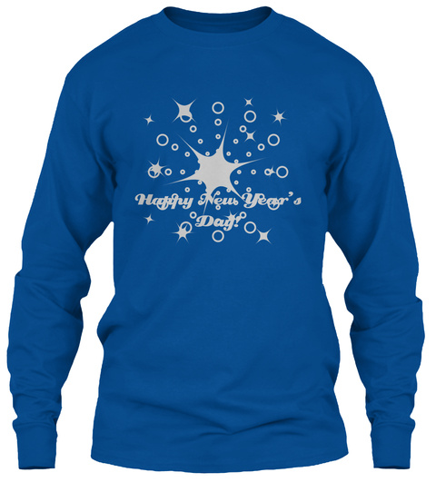 Happy New Year's Day! Royal Long Sleeve T-Shirt Front