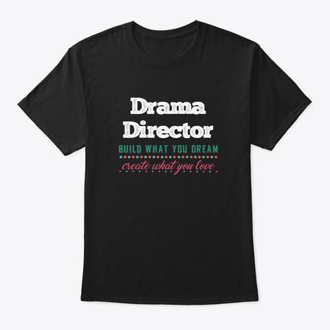 [Theatre] Drama Director   Build Black T-Shirt Front