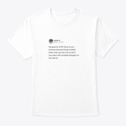 2019 Goals White T-Shirt Front