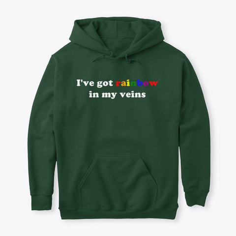 I've Got Rainbow In My Veins Forest Green T-Shirt Front
