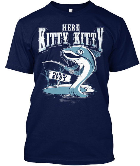 Here Kitty Kitty Fishing Spot  Navy T-Shirt Front