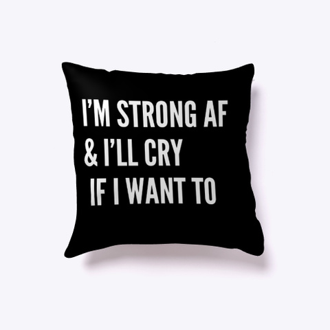 Strong Af Pillow Black T-Shirt Front