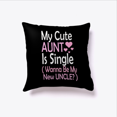My Cute Aunt Is Single Fun Humor  Black T-Shirt Front