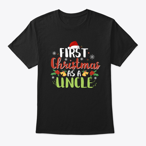 Christmas Uncle Shirt First Christmas Black T-Shirt Front