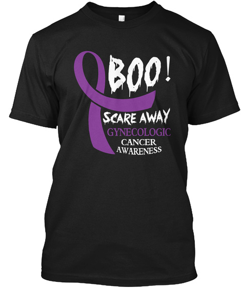 Boo! Scare Away Gynecologic Cancer Black T-Shirt Front
