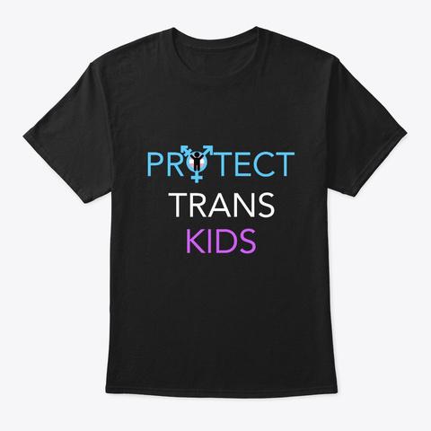 Protect Trans Kids Black T-Shirt Front
