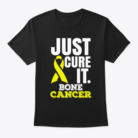 Just Cure It Bone Cancer Awareness T Shi Black T-Shirt Front