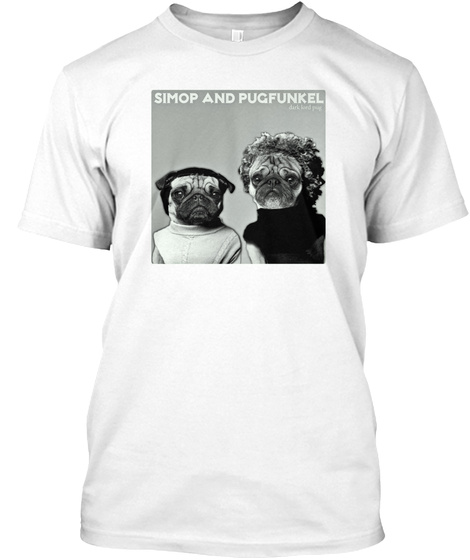 Simop And Pugfunkel White T-Shirt Front