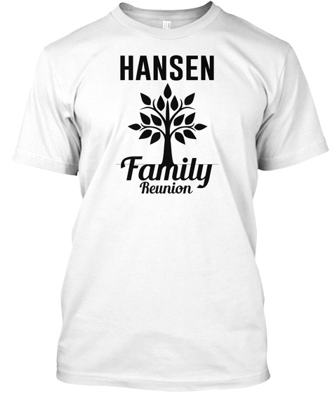 Hansen Family Reunion White T-Shirt Front