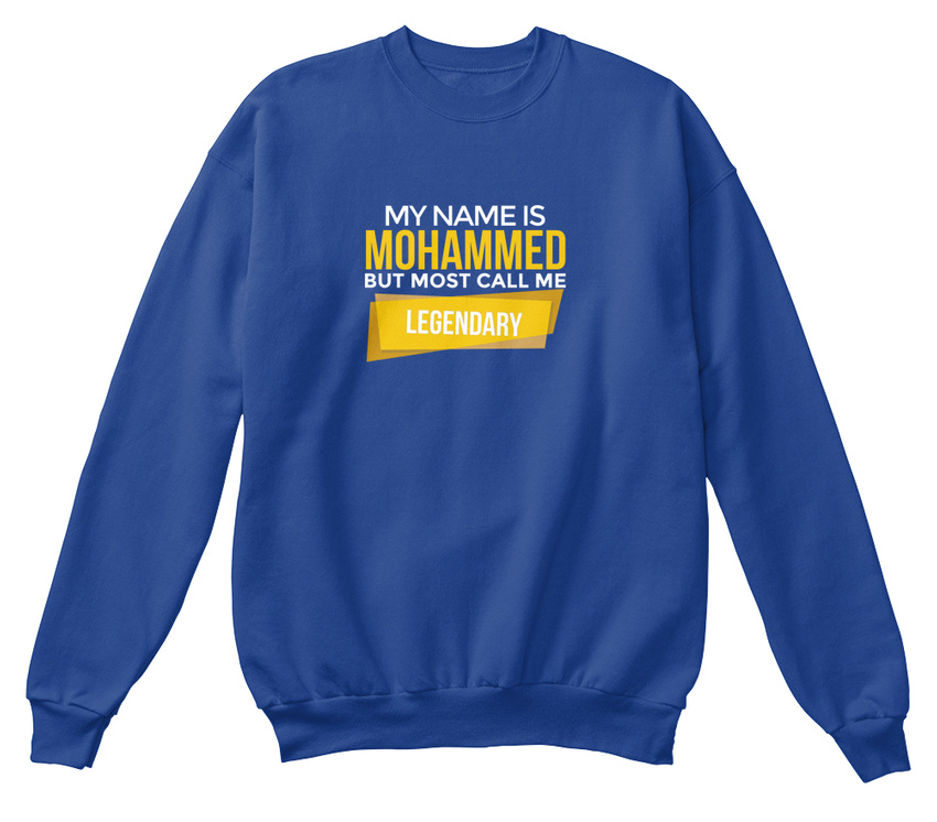Most Call Sweat shirt Unisexe Legendary Me Standard Mohammed dAw5aqvxd