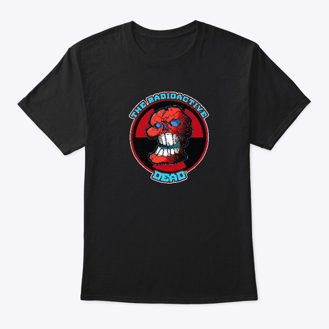 The Radioactive Dead Black T-Shirt Front