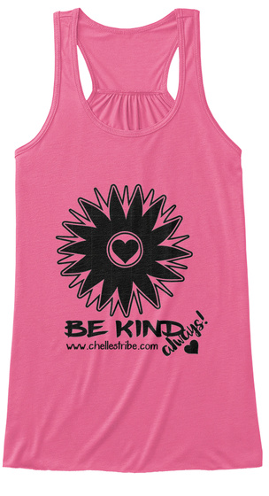Be Kind Always Www.Chellestribe.Com Neon Pink Women's Tank Top Front