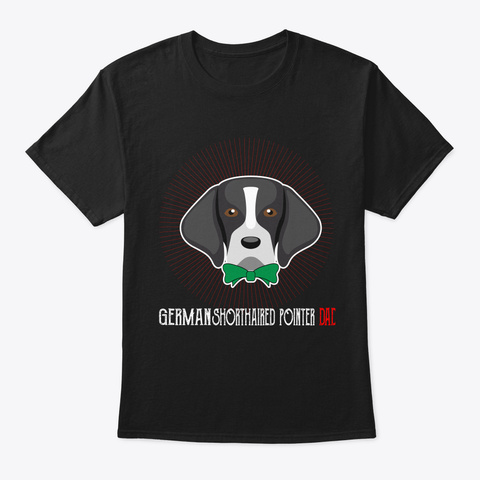 German Shorthaired Pointer Dad Fathers D Black T-Shirt Front