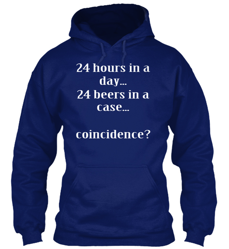 Funny Day 24 College Hoodie Standard Unique A Beers Iw7qftf
