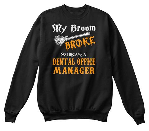 Dental Office Manager SweatShirt