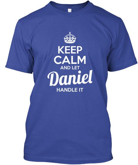 Keep Calm And Let Daniel Handle It Deep Royal T-Shirt Front