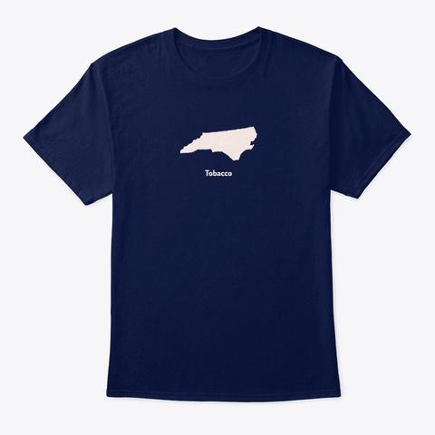 North Carolina Is Tobacco Navy T-Shirt Front