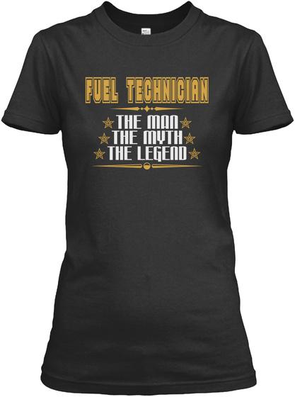 FUEL TECHNICIAN THE MAN THE MYTH THE LEGEND JOB T-SHIRTS Unisex Tshirt