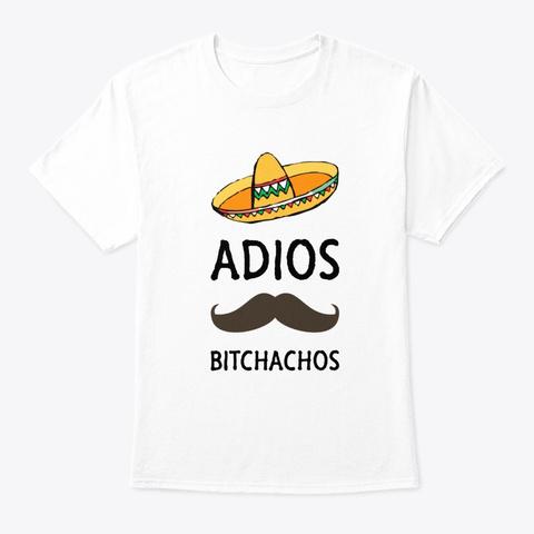 Adios T Shirt White T-Shirt Front