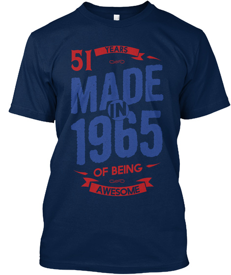 51 Years Made In 1965 Of Being Awesome Navy T-Shirt Front