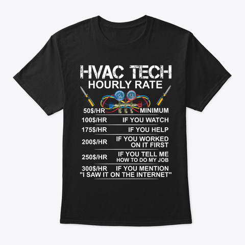 Funny Hvac Tech Gift, Hourly Rate Black T-Shirt Front