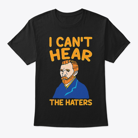 Funny Art Teacher Can't Hear The Haters Black T-Shirt Front