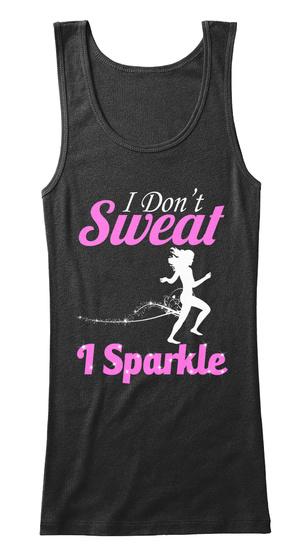 I Dont Sweat I Sparkle Black Tank Top Front