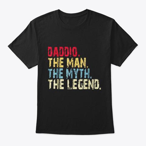 Mens Daddio The Man The Myth Vintage Black T-Shirt Front