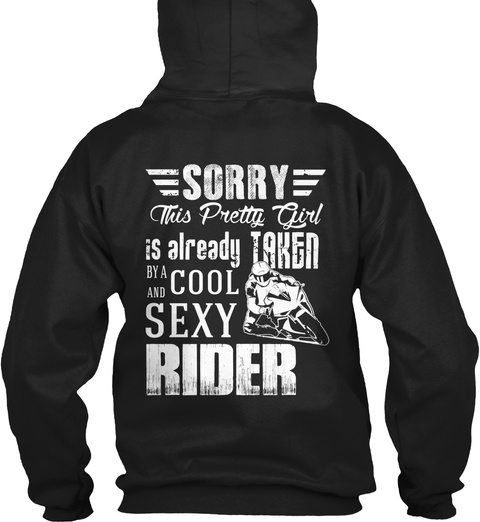 Sorry This Pretty Girl Is Already Taken By A Cool And Sexy Rider Black T-Shirt Back
