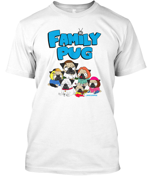 Family Pug White T-Shirt Front
