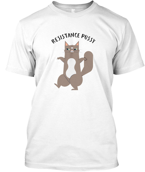 Resistance Pussy White T-Shirt Front