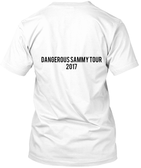 Dangerous Sammy Tour 2017 White T-Shirt Back