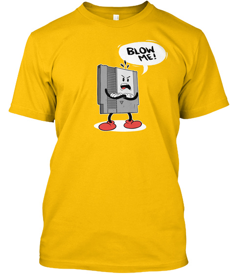 Blow Me Gold T-Shirt Front