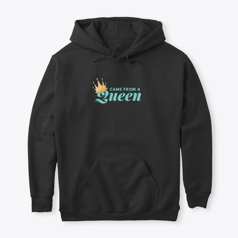 Came From A Queen Black T-Shirt Front