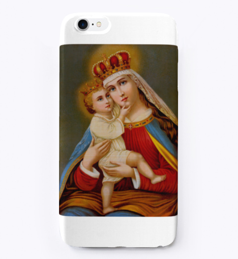 Queen Virgin Mary Iphone Case White T-Shirt Front