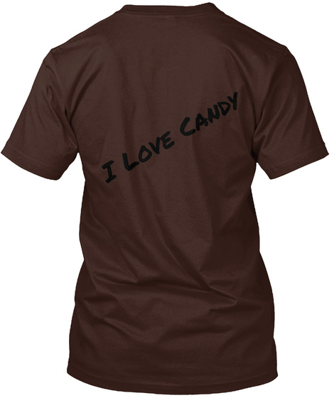 I Love Candy Dark Chocolate T-Shirt Back