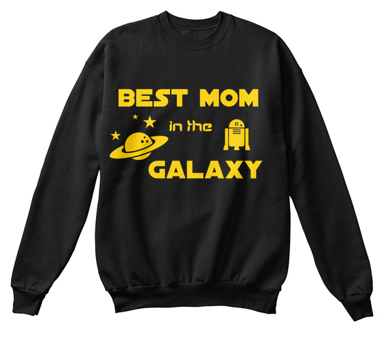 Best Mom In The Galaxy Sweatshirt Front