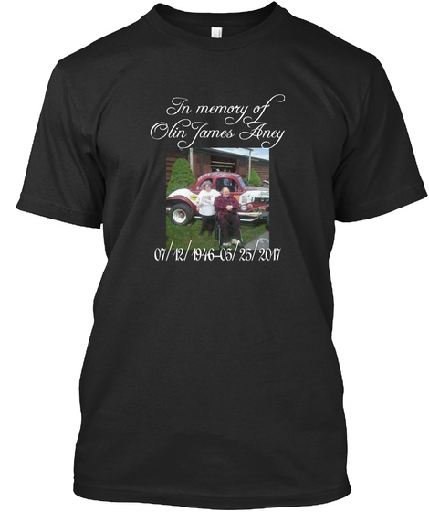 In Memory Of Olin James Aney 07/12/1946 05/25/2017 Black T-Shirt Front