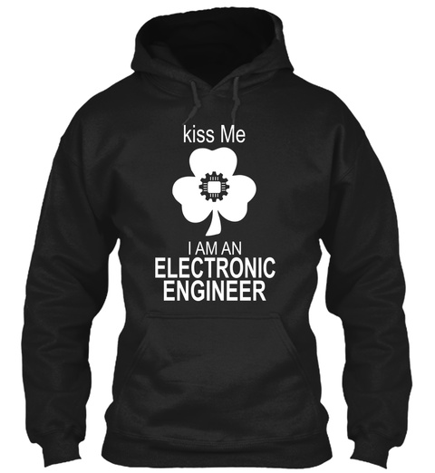 Kiss Me I Am An Electronic Engineer Black T-Shirt Front