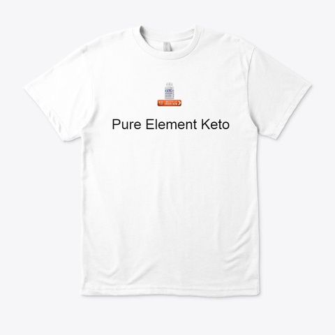 Pure Element Keto   Review & Price !!! White T-Shirt Front
