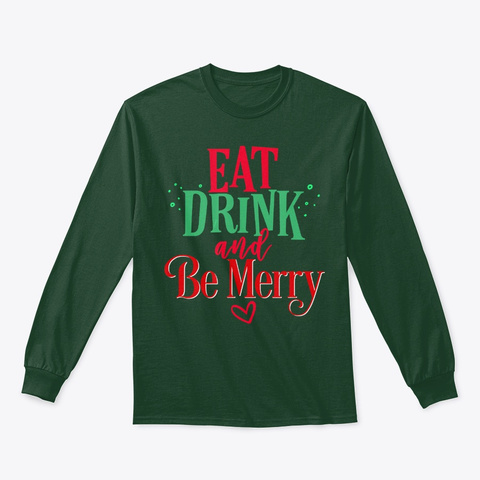 Eat Drink Be Merry Funny Wine Lover Gift Forest Green T-Shirt Front