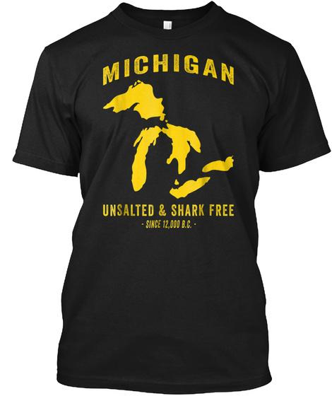 Lake Michigan Unsalted And Shark Free Fu Black T-Shirt Front