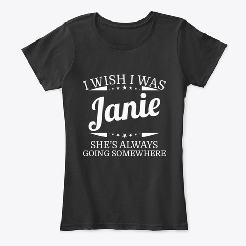 I Wish I Was Janie Personal Name Tee Black T-Shirt Front