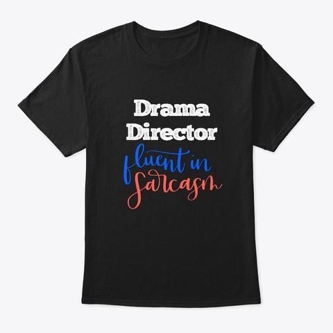 [Theatre] Drama Director   Fluent Black T-Shirt Front