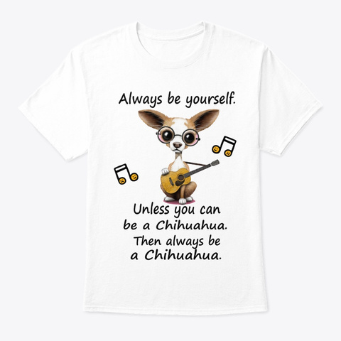 Chihuahua 8 White T-Shirt Front