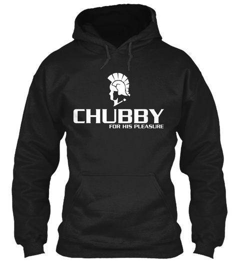 Chubby For His Pleasure Black T-Shirt Front