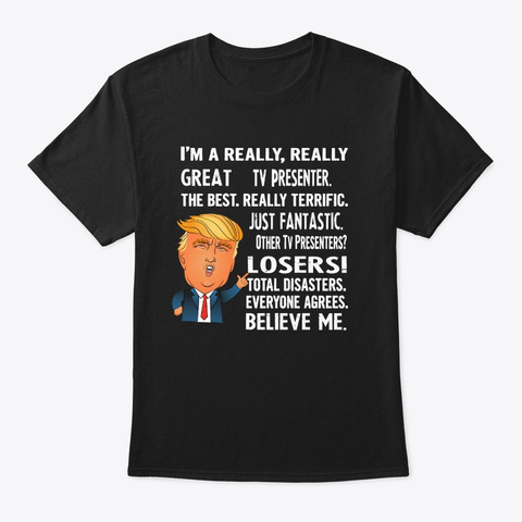 Funny Gifts For Tv Presenters   Donald T Black T-Shirt Front