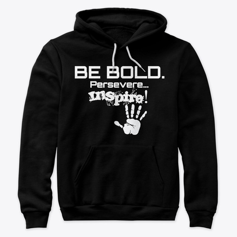 """""""Be Bold. Persevere...Inspire!"""" X Wyn Black T-Shirt Front"""