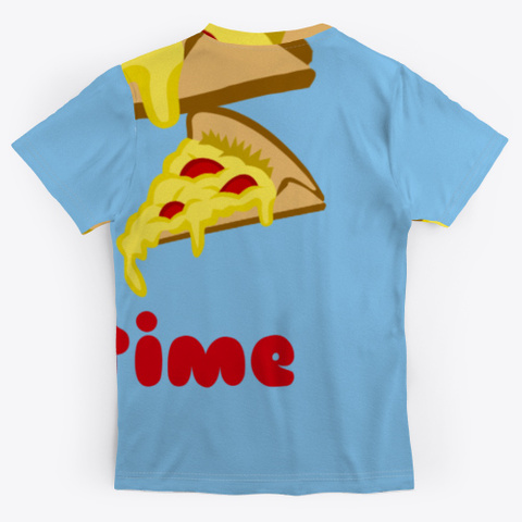 Pizza Any Time Light Blue T-Shirt Back