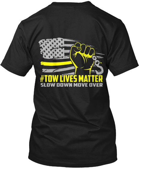 #Tow Lives Matter Slow Down Move Ober Black T-Shirt Back